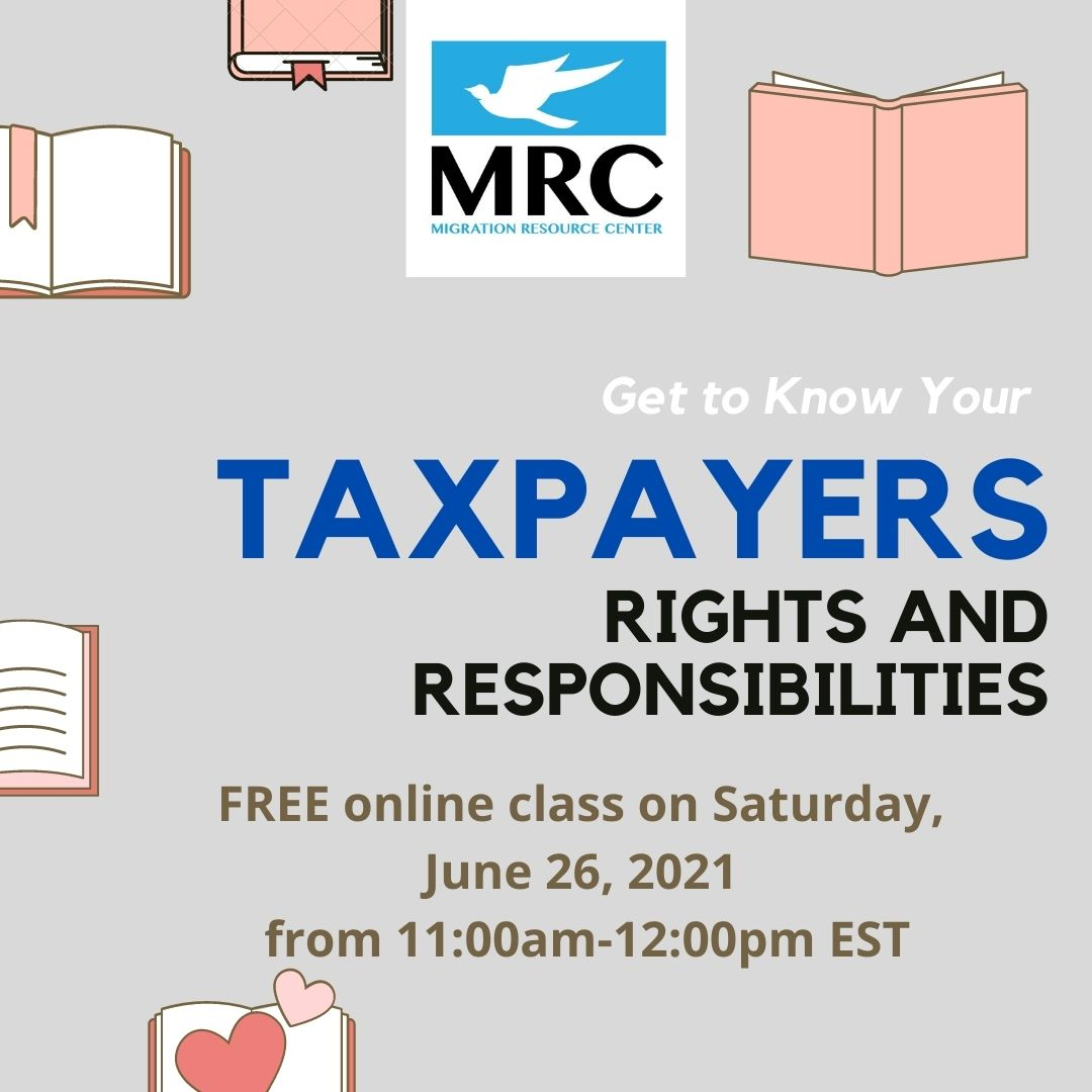 Taxpayers Rights Responsibilities Workshop 2021-06-26 | Migration Resource Center